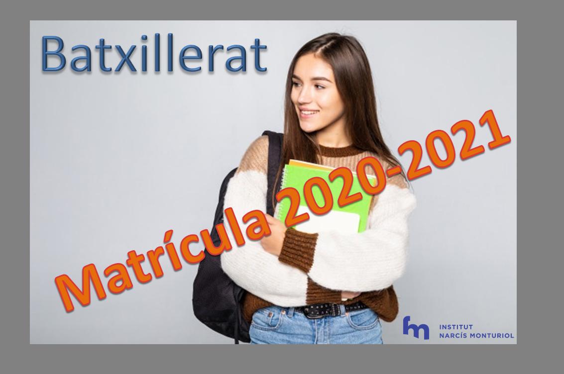 BATXILLERAT: Matrícula 1r de Batxillerat (alumnat nou) curs 2020-2021